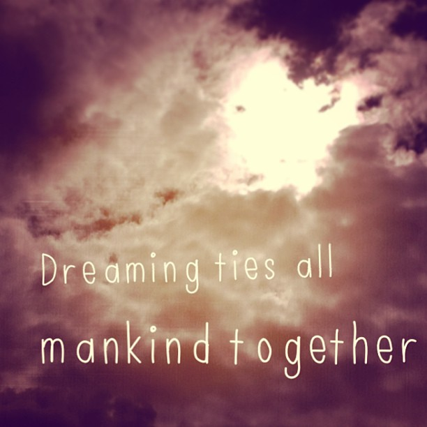 Dreaming ties all mankind together