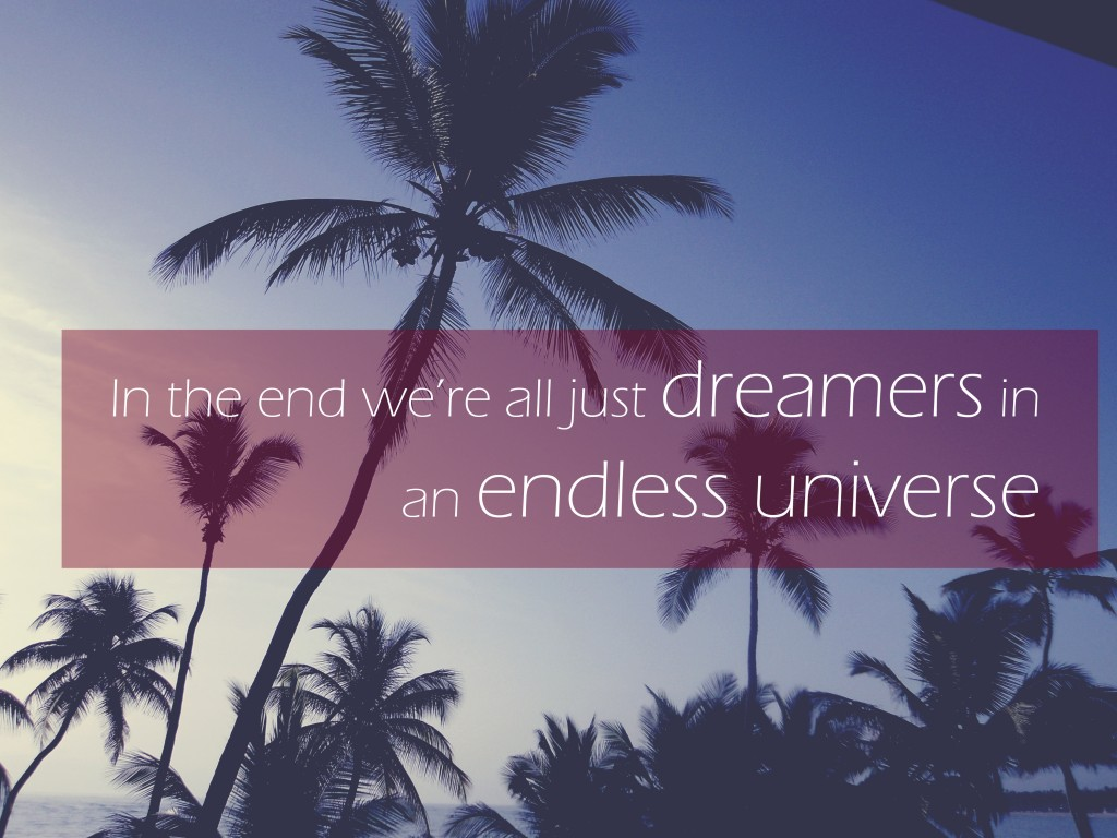 We're all just dreamers