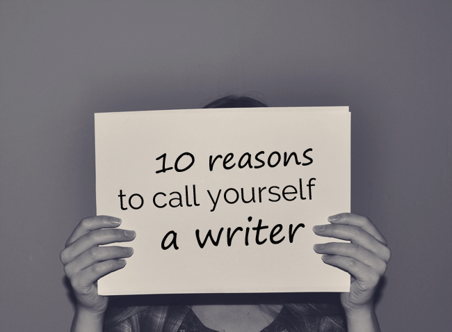 0 reasons to call yourself a writer