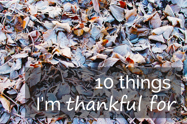 10 things I'm thankful for